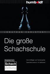 Die große Schachschule: Vom Anfänger zum Turnierspieler. Gewinnen lernen in 10 Lektionen., Ausgabe 2