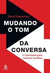 Mudando o tom da conversa: Transforme o conflito em oportunidade