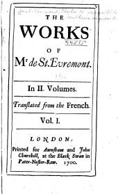 The works of Mr de St. Evremont: In II. volumes