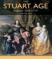 The Stuart Age: England, 1603-1714, Edition 4