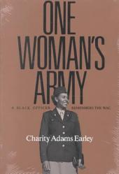 One Woman's Army: A Black Officer Remembers the Wac
