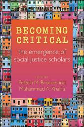 Becoming Critical: The Emergence of Social Justice Scholars