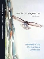 Manitoba Law Journal  A Review of the Current Legal Landscape 2015 Volume 38 1  PDF