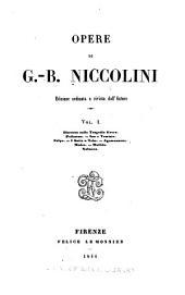Opere di G.-B. Niccolini: Volume 1