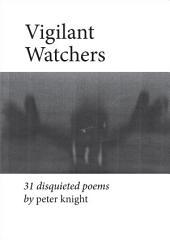 Vigilant Watchers: 31 Disquieted Poems