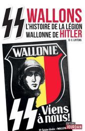 SS wallons: Récits de la 28e division SS de grenadiers volontaires Wallonie