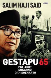 GESTAPU 65: PKI, Aidit, Soekarno, dan Soeharto