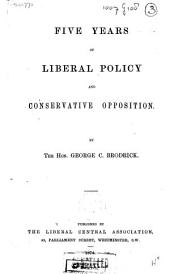 Five Years of Liberal Policy and Conservative Opposition