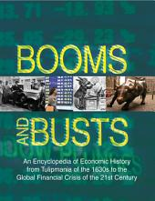 Booms and Busts: An Encyclopedia of Economic History from the First Stock Market Crash of 1792 to the Current Global Economic Crisis: An Encyclopedia of Economic History from the First Stock Market Crash of 1792 to the Current Global Economic Crisis, Edition 3