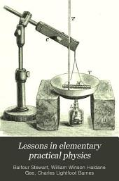 Lessons in Elementary Practical Physics: Volume 2