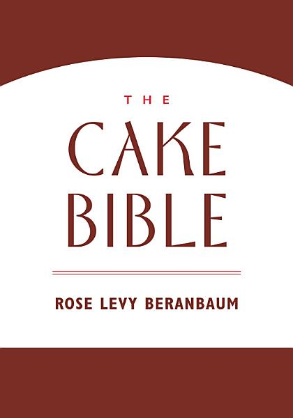 Download The Cake Bible Book