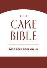 The Cake Bible PDF