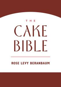 The Cake Bible Book