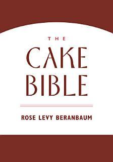 The Cake Bible Book