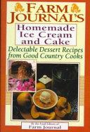 Farm Journal S Homemade Ice Cream And Cake Book PDF