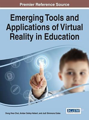 Emerging Tools and Applications of Virtual Reality in Education PDF