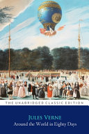 Around the World in Eighty Days By Jules Verne ''Annotated Classic Edition''