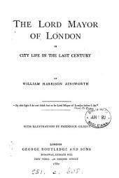 The Lord Mayor of London: Or, City Life in the Last Century