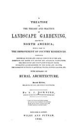 A Treatise on the Theory and Practice of Landscape Gardening Adapted to North America