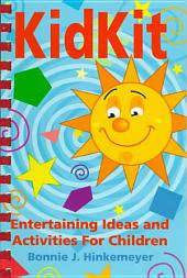 Kidkit: Entertaining Ideas and Activities for Children