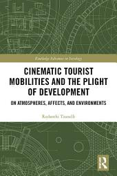 Cinematic Tourist Mobilities and the Plight of Development: On Atmospheres, Affects, and Environments