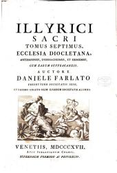 Illyricum Sacrum: Ecclesia Diocletiana, Antibarensis, Dyrrhachienis, Et Sirmiensis, Cum Earum Suffraganeis, Volume 7