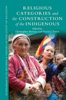Religious Categories and the Construction of the Indigenous PDF