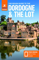 The Rough Guide to Dordogne   the Lot  Travel Guide with Free Ebook  PDF