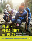 Place  Pedagogy and Play
