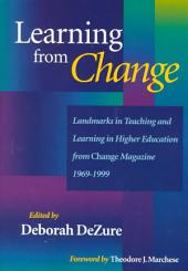 Learning from Change: Landmarks in Teaching and Learning in Higher Education from Change Magazine, 1969-1999