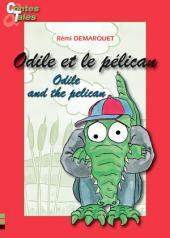 Odile et le pélican/Odile and the pelican: Une histoire en français et en anglais pour enfants