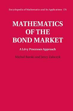Mathematics of the Bond Market  A L  vy Processes Approach PDF
