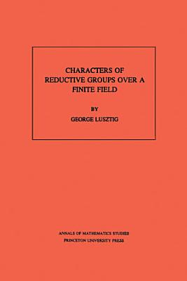 Characters of Reductive Groups Over a Finite Field PDF