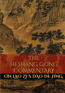 The Heshang Gong Commentary on Lao Zi's Dao De Jing