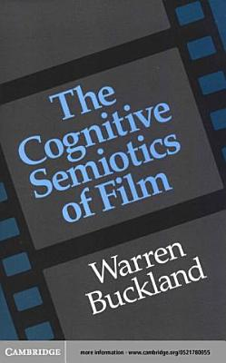 The Cognitive Semiotics of Film PDF