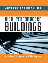 High Performance Buildings: A Guide for Owners & Managers