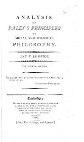 Analysis of Paley's Principles of moral and political philosophy. By C. V. Le Grice. The fourth edition