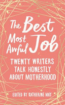 The Best, Most Awful Job