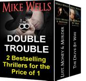"Double Trouble: Two ""Unputdownable"" Best Selling Thrillers for the Price of One"