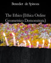 The Ethics (Ethica Ordine Geometrico Demonstrata)