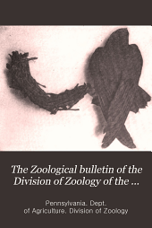 The Zoological Bulletin of the Division of Zoology of the Pennsylvania Department of Agriculture: Volume 3