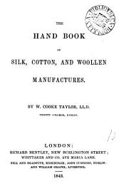 The hand book of silk, cotton, and woollen manufactures