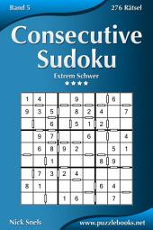 Consecutive Sudoku - Extrem Schwer - Band 5 - 276 Rätsel