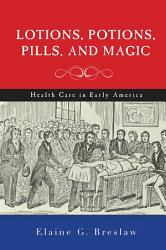 Lotions Potions Pills And Magic Book PDF