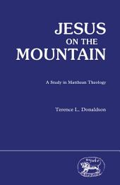 Jesus on the Mountain: A Study in Matthew