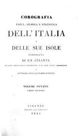 Corografia fisica, storica e statistica dell' Italia corredata di un Atlante: di Mappe geografiche e topografiche, Volume 8
