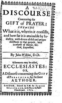 A Discourse concerning the Gift of Prayer     Whereunto may be added Ecclesiastes  or  a Discourse concerning the Gift of Preaching PDF