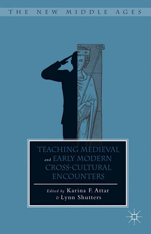 Teaching Medieval and Early Modern Cross Cultural Encounters