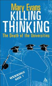 Killing Thinking: Death of the University