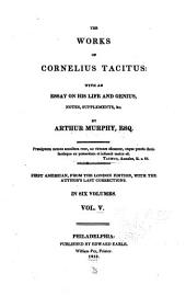 The works of Cornelius Tacitus: with an essay on his life and genius, notes, supplements, &c, Volume 5
